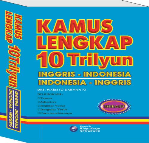 KAMUS LENGKAP 10 TRILYUN (INGGRIS-INDONESIA) PENERBIT WIDYA KARYA