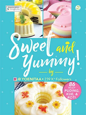 Sweet and Yummy - 86 Resep Puding, Kue, Roti