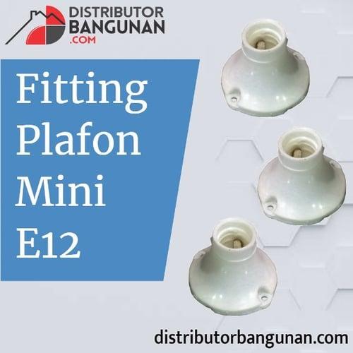 Fitting Plafon Mini E12