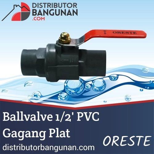 Ballvalve 1/2 PVC Gagang Plat ORESTE
