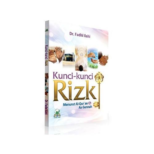 Buku Islam  KUNCI KUNCI RIZKI MENURUT AL QURAN DAN AS SUNNAH
