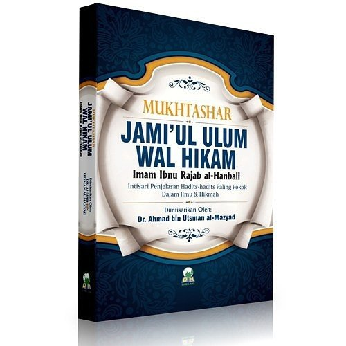 Buku Islam  Mukhtashar Jami ul Ulum Wal Hikam  Intisari Penjelasan Hadits Hadits