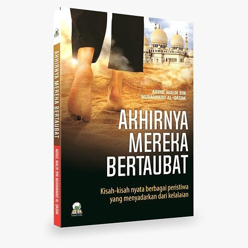 Buku Islam  AKHIRNYA MEREKA BERTAUBAT