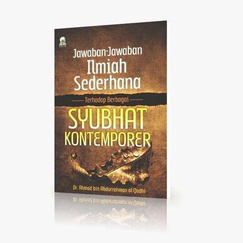 Buku Islam  Jawaban Jawaban ilmiyah Terhadap Syubhat Kontemporer