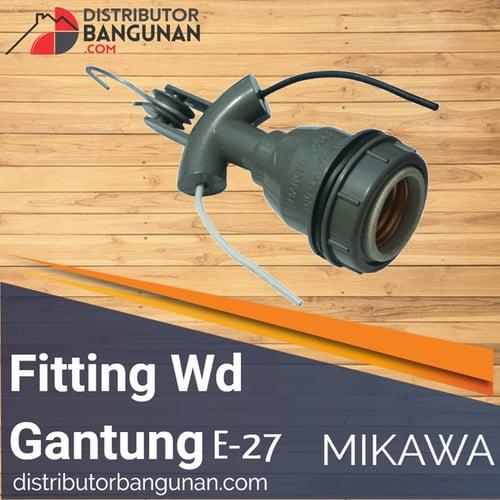 Fitting WD Gantung E-27 MIKAWA