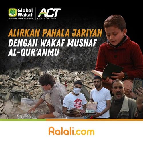 ACT - Wakaf Quran untuk Jutaan Saudara di Dunia
