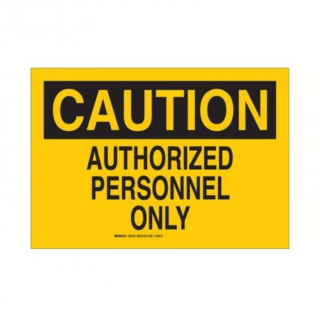 BRADY 95330 B-302 Caution Authorized Personnel Only